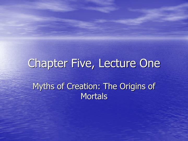 Chapter five lecture one