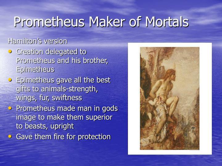 Prometheus Maker of Mortals