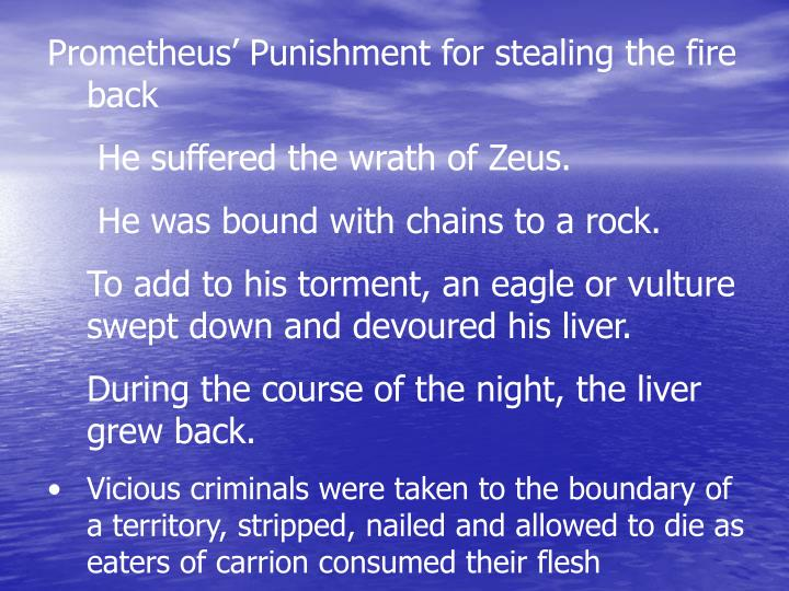 Prometheus' Punishment for stealing the fire back