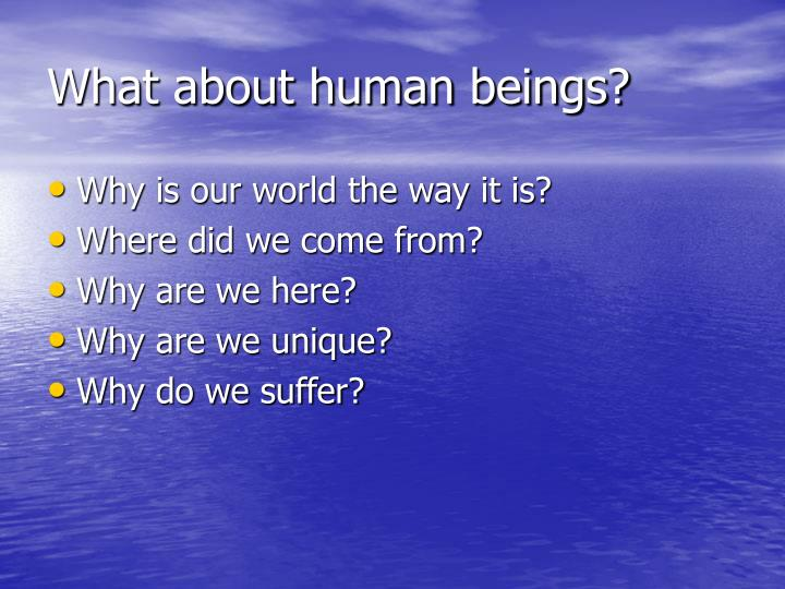 What about human beings