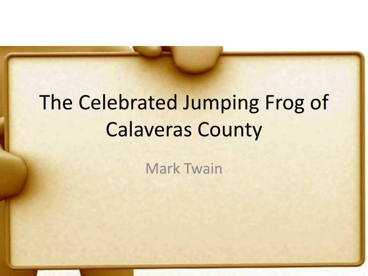 the susceptibility to gullibility in the short story the celebrated jumping frog of calaveras county