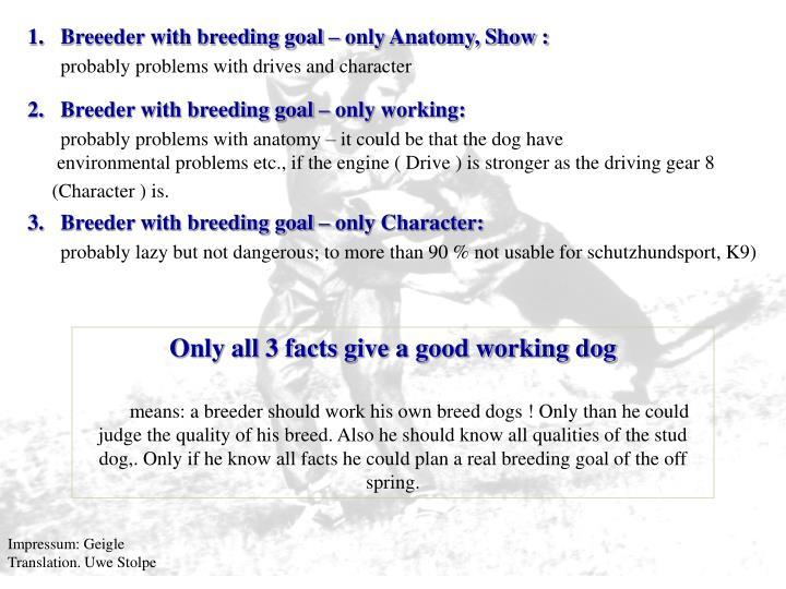 1.Breeeder with breeding goal – only Anatomy, Show :