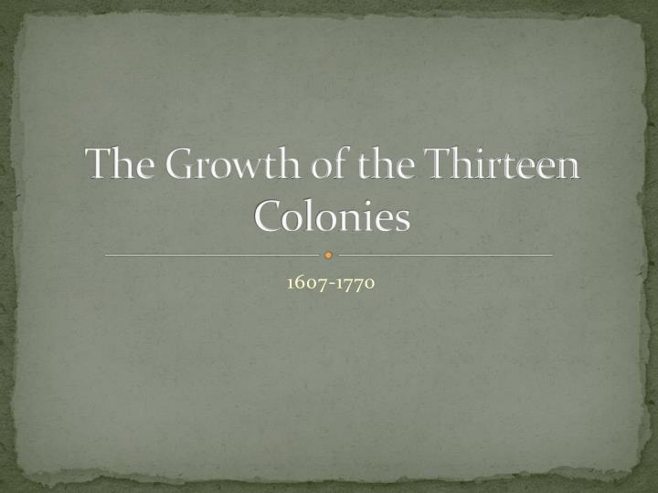 the growth of the thirteen colonies n.