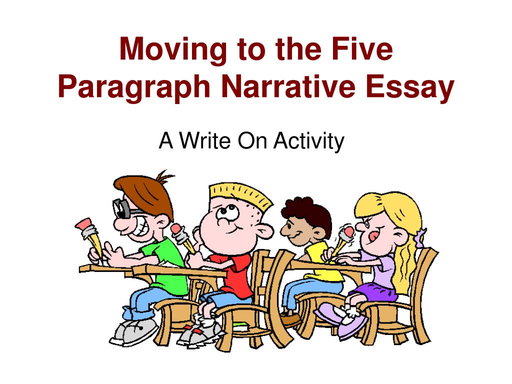 moving to the five paragraph narrative essay l.