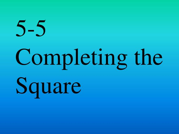5 5 completing the square n.
