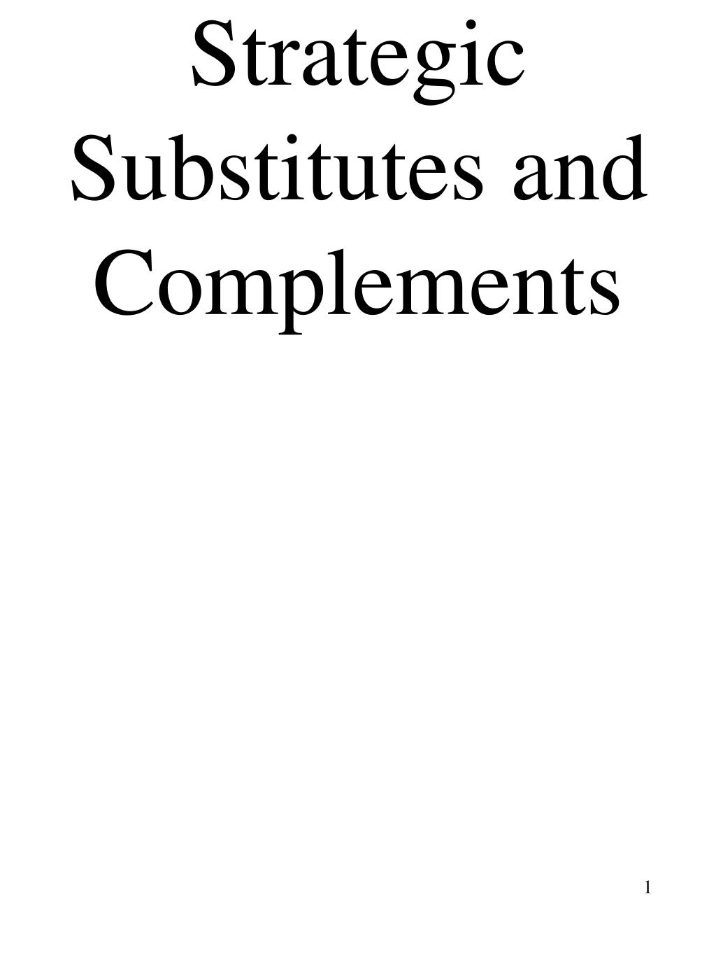 strategic substitutes and complements l.