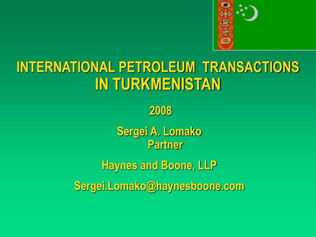 INTERNATIONAL PETROLEUM  TRANSACTIONS