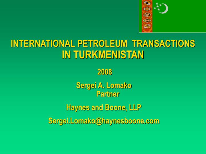 International petroleum transactions in turkmenistan