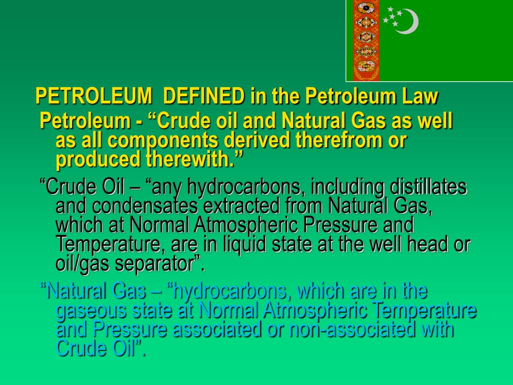 PETROLEUM  DEFINED in the Petroleum Law
