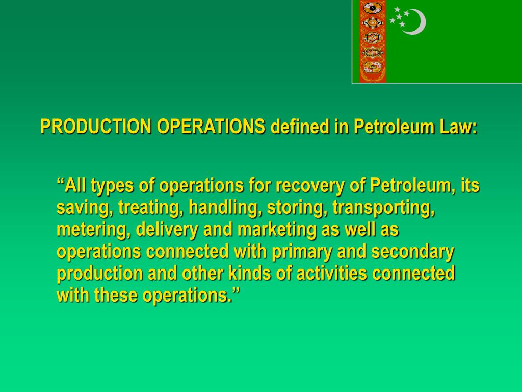 PRODUCTION OPERATIONS defined in Petroleum Law:
