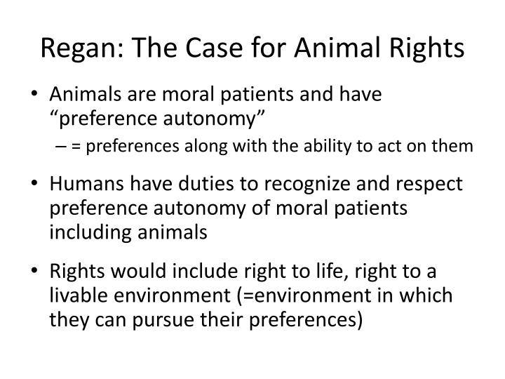 Regan: The Case for Animal Rights
