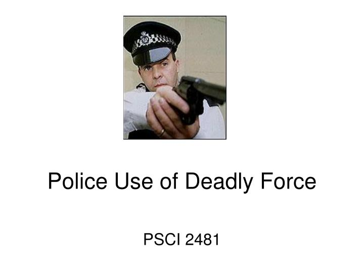 police use of deadly force pro and con Police pursuits sample essay of police pursuits and to think about their pros and cons discussed in research on police use of deadly force.