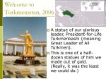 welcome to turkmenistan 2006