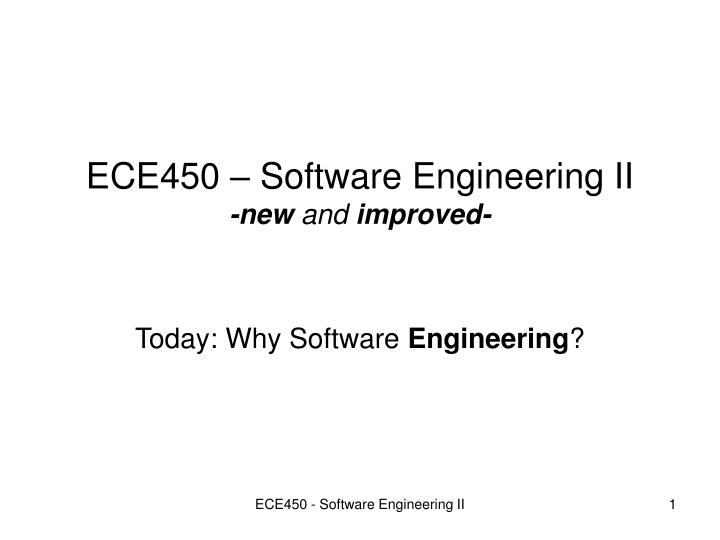 ece450 software engineering ii new and improved n.