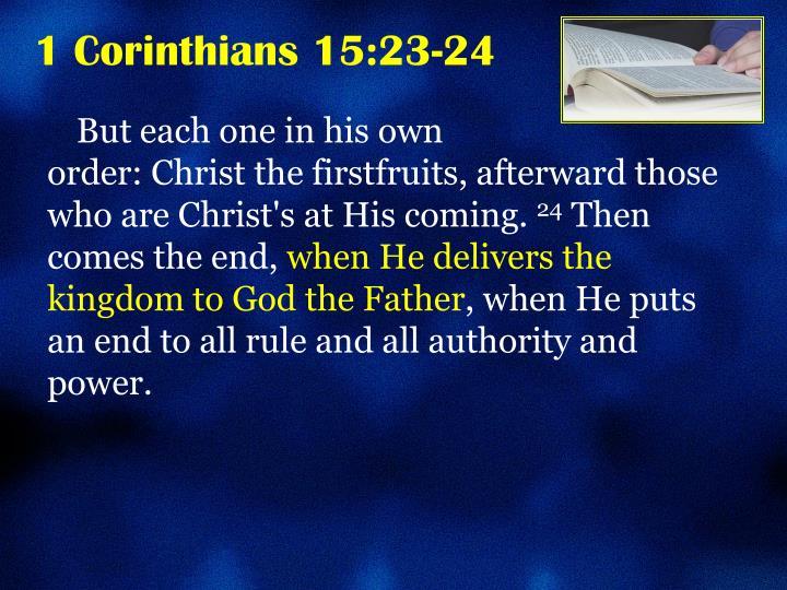 1 Corinthians 15:23-24