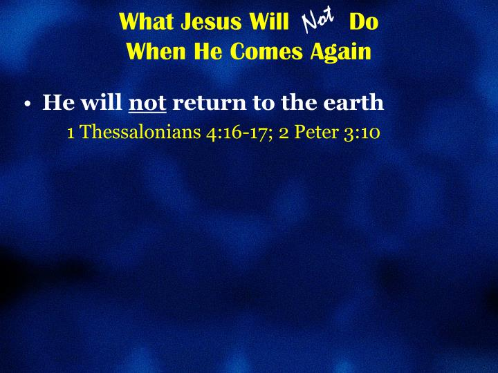 What jesus will do when he comes again1