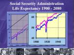 social security administration life expectancy 1900 2080