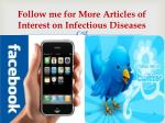 follow me for more articles of interest on infectious diseases