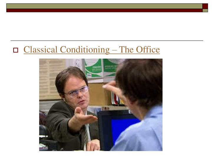 Classical Conditioning – The Office