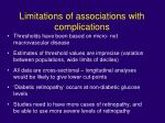 limitations of associations with complications