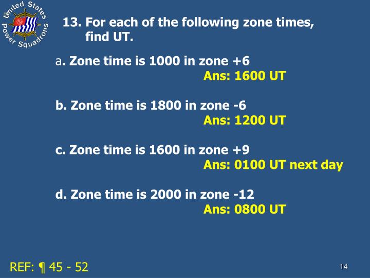 13. For each of the following zone times,