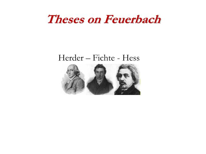 thesis of feuerbach Karl marx theses on feuerbach from frederick engels, ludwig feuerbach and.