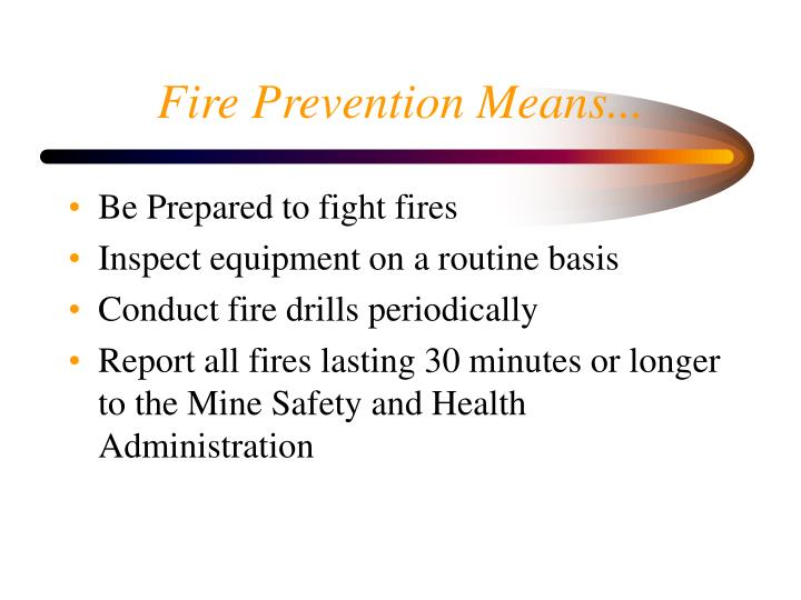 Fire Prevention Means...