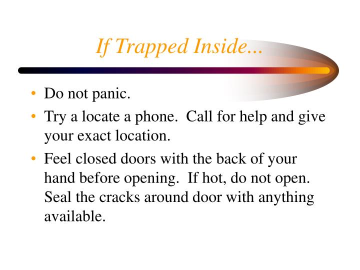 If Trapped Inside...