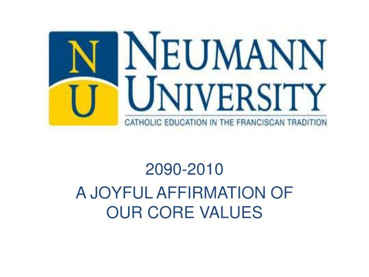 2090 2010 a joyful affirmation of our core values n.
