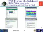 esg example of a web based data portal serving 40 simulations amip cmip and pcm