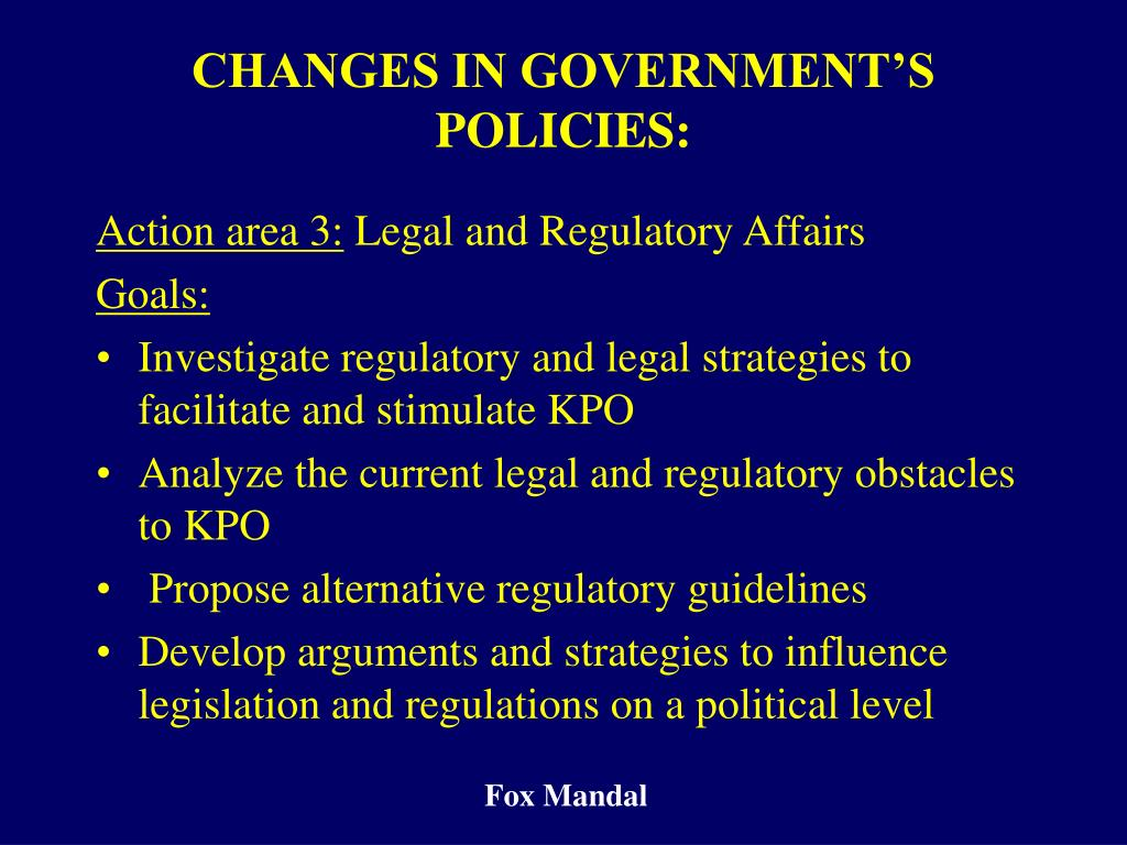 CHANGES IN GOVERNMENT'S POLICIES: