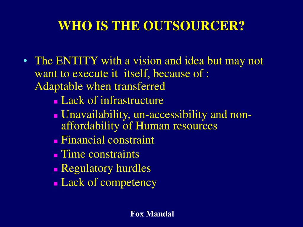 WHO IS THE OUTSOURCER?