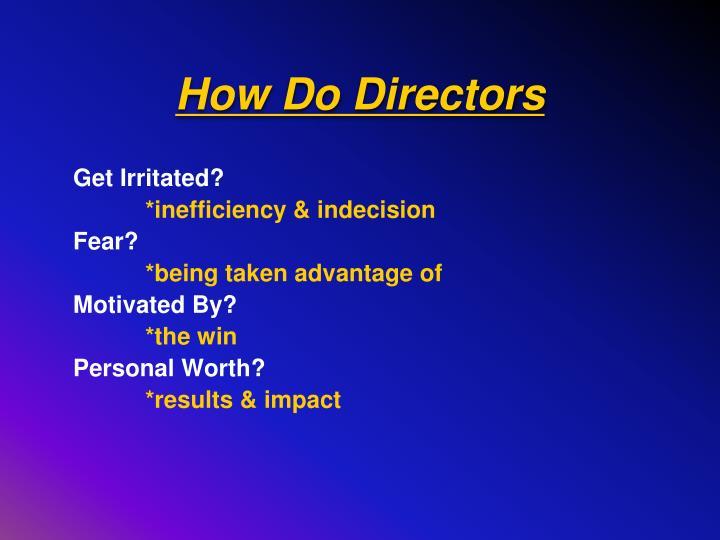 How Do Directors