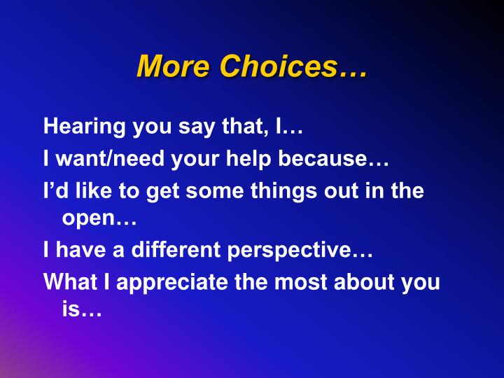 More Choices…