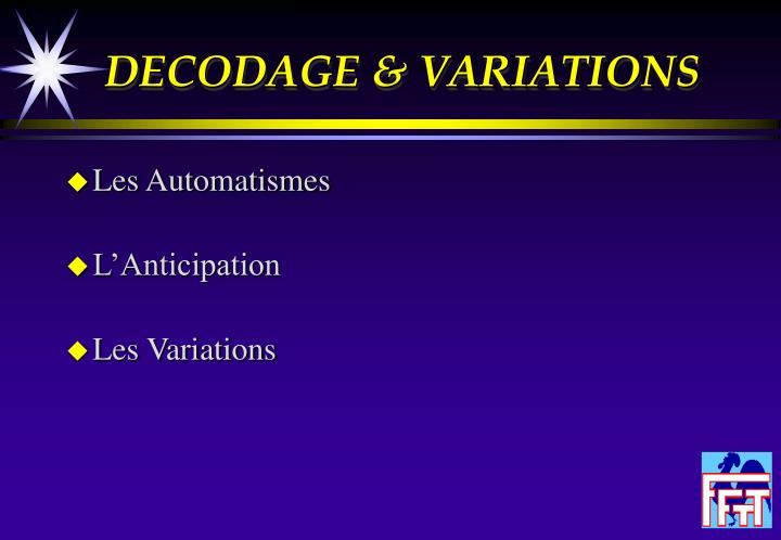 DECODAGE & VARIATIONS