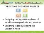 targeting the niche market