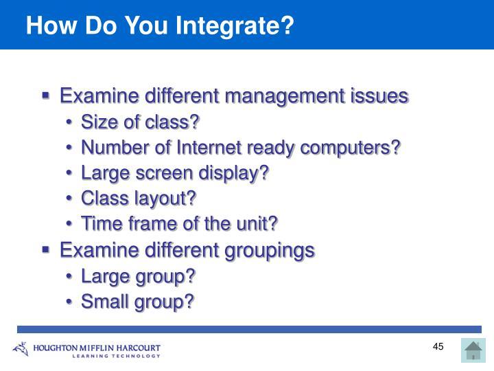 How Do You Integrate?