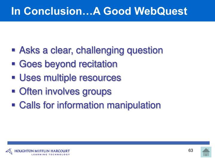 In Conclusion…A Good WebQuest