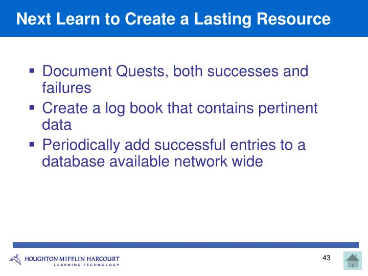 Next Learn to Create a Lasting Resource