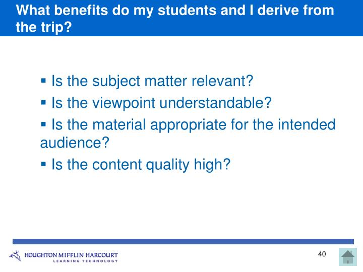 What benefits do my students and I derive from the trip?
