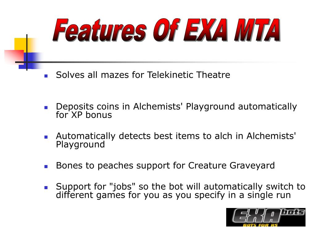 Features Of EXA MTA