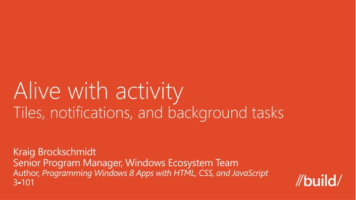 alive with activity tiles notifications and background t asks n.