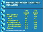 personal consumtpion expenditures 1979 and 1998
