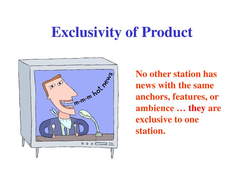 Exclusivity of Product