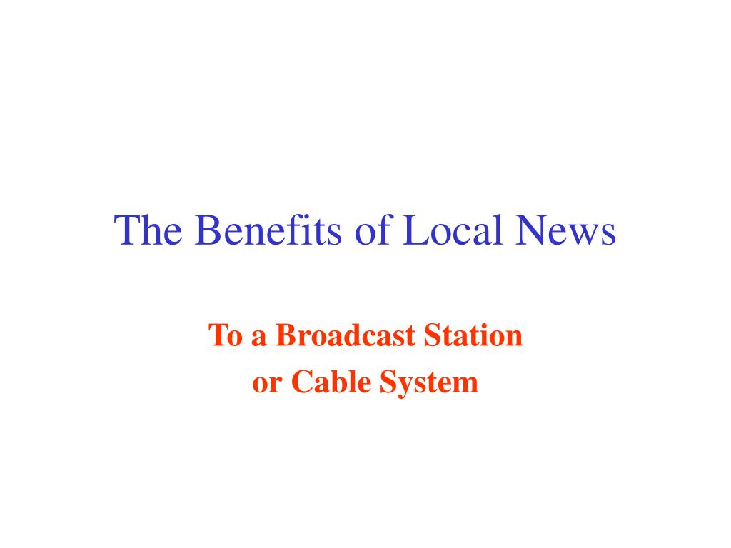 The Benefits of Local News