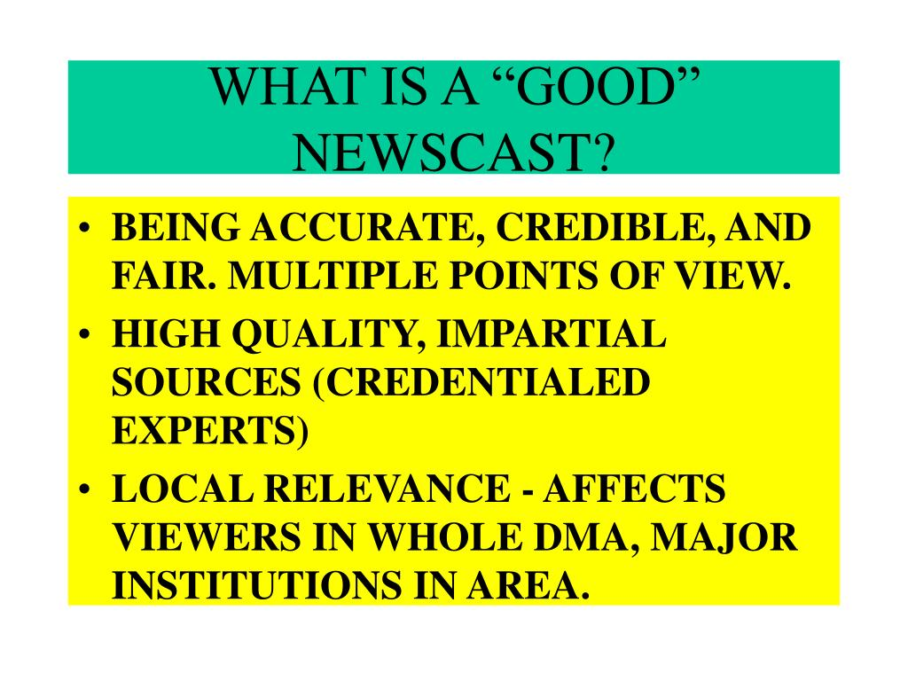 """WHAT IS A """"GOOD"""" NEWSCAST?"""