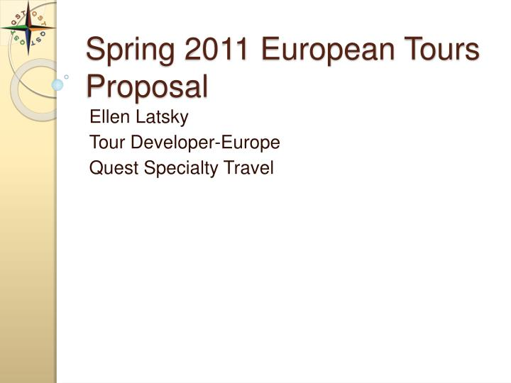 spring 2011 european tours proposal n.