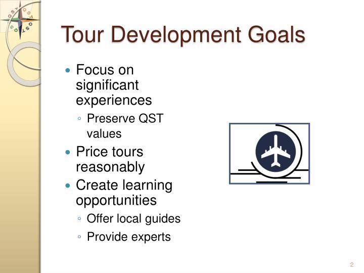 Tour development goals