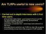 are tlrps useful to new users