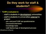 do they work for staff students